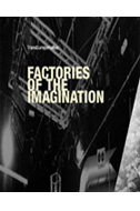 factories of the imagination